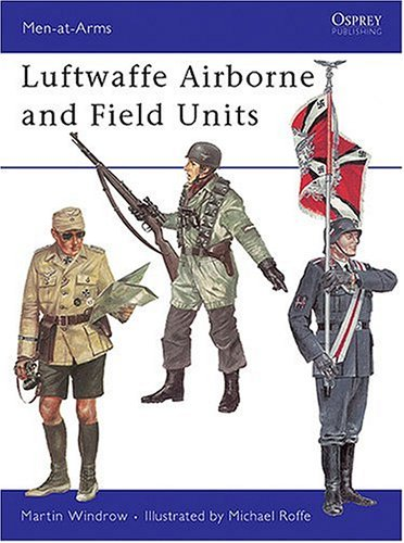 9780850451146: Luftwaffe Airborne and Field Units (Men-at-Arms)
