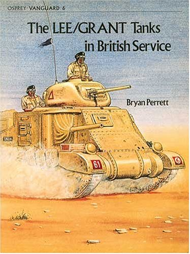 9780850451429: The Lee/Grant Tanks in British Service (Osprey Vanguard 6)