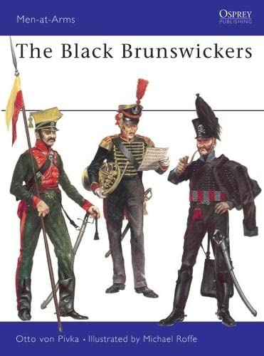9780850451467: The Black Brunswickers (Men at Arms Series)