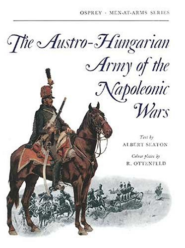 9780850451474: The Austro-Hungarian Army of the Napoleonic Wars