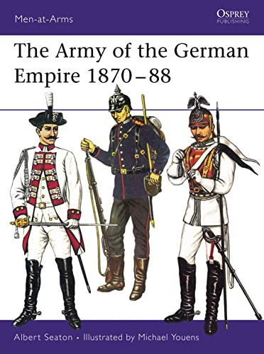 9780850451504: The Army of the German Empire 1870-88 (Men-at-Arms)