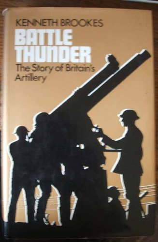 9780850451603: Battle thunder: The story of Britain's artillery