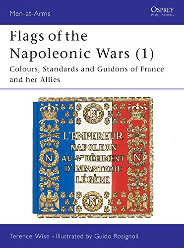 9780850451719: Flags of the Napoleonic Wars (1): Colours, Standards and Guidons of France and her Allies: Vol 1 (Men-at-Arms)