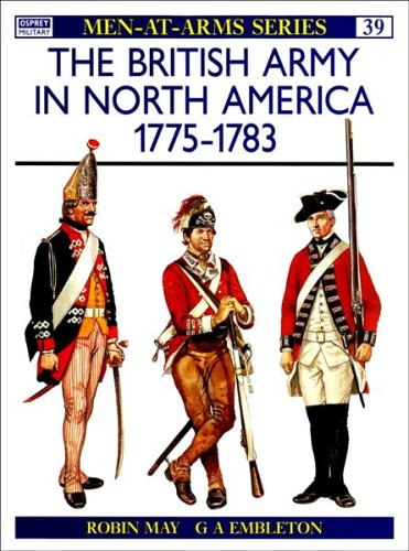 The British Army in North America 1775-83 (Men-at-Arms, Volume 39)