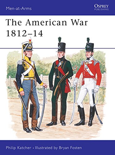 The American War 1812-14 (Men-at-Arms): Philip Katcher
