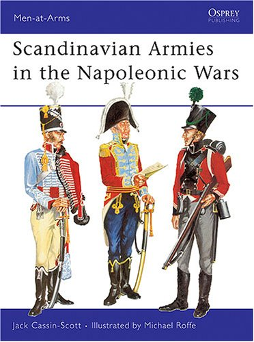 9780850452525: Scandinavian Armies in the Napoleonic Wars (Men-at-Arms)