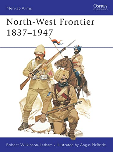 9780850452754: North-West Frontier 1837-1947 (Men at Arms Series, 72)