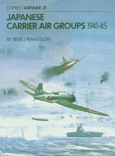 9780850452952: Japanese Carrier Air Groups 1941-45