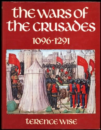 The Wars of the Crusades, 1096-1291