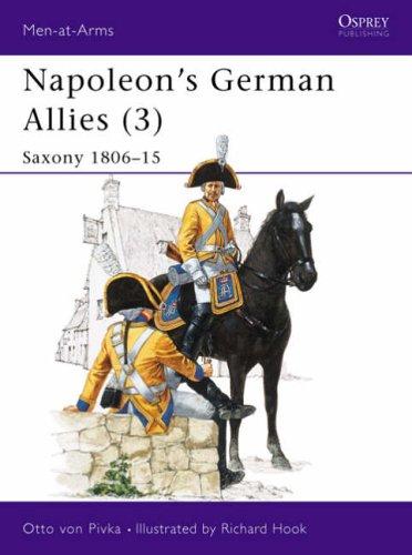 9780850453096: Napoleon's German Allies: Saxony, 1806-15 v. 3 (Men-at-arms)