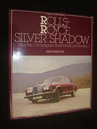 Rolls-Royce Silver Shadow (Osprey AutoHistory) (0850453240) by John Bolster