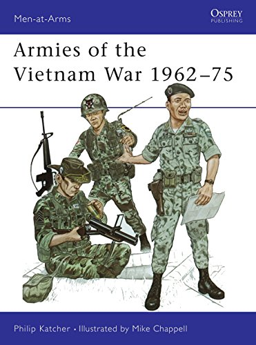 Armies of the Vietnam War 1962–75 (Men-at-Arms) (Bk.1) (0850453607) by Philip Katcher