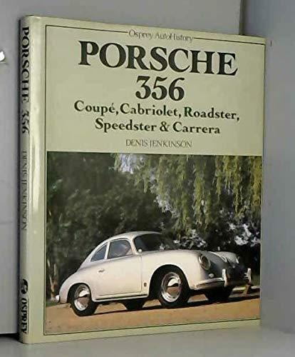 9780850453638: Porsche 356: Coupe, Cabriolet, Roadster, Speedster & Carrera (Osprey AutoHistory)