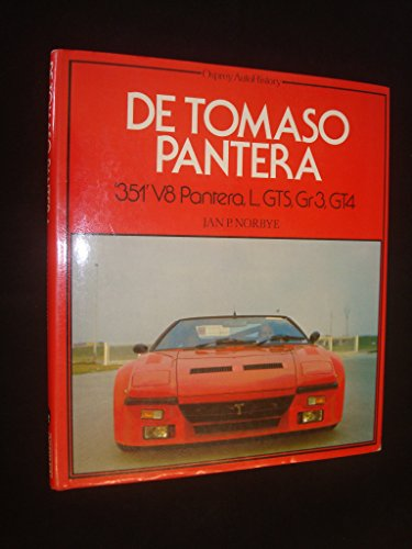 De Tomaso Pantera: '351' V8 Pantera, L, GTS, Gr3, GT4 (Osprey AutoHistory): Norbye, Jan P.