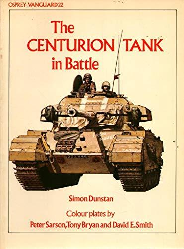 9780850453980: The Centurion Tank in Battle (Vanguard)