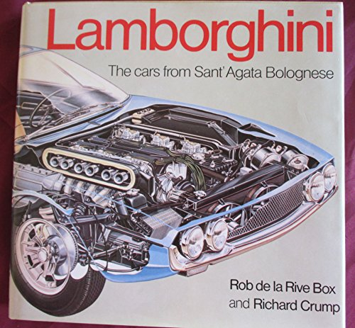 Lamborghini. The Cars from Sant'Agata Bolognese.: de la Rive Box, Rob; Crump, Richard.