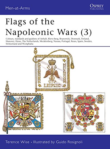 9780850454109: Flags of the Napoleonic Wars (3): Colours, Standards and Guidons of Anhalt, Kleve-Berg, Brunswick, Denmark, Finland, Hanover, Hesse, The Netherlands, ... Switzerland & Westphalia: Vol 3 (Men-at-Arms)
