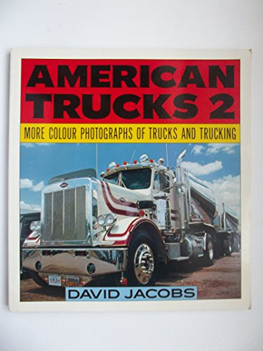 9780850454420: American Trucks 2: More Colour Photographs of Truck and Trucking