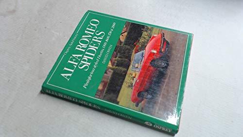 9780850454628: Alfa Romeo Spiders: Pininfarina Styles Duetto, 1300, 1600, 1750 & 2000 (Osprey autohistory)
