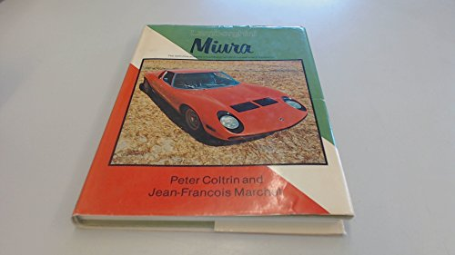 9780850454697: Lamborghini Miura: The definitive analysis of Lamborghini's first sensational V12 supercar