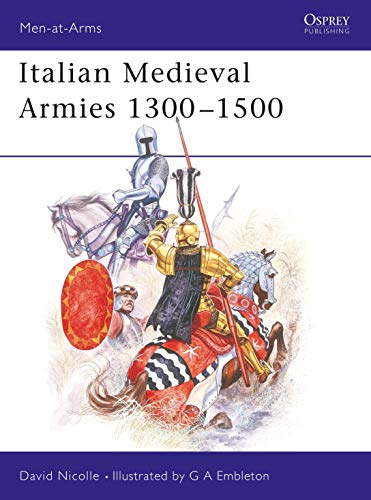 9780850454772: Italian Medieval Armies 1300-1500 (Men-at-Arms)