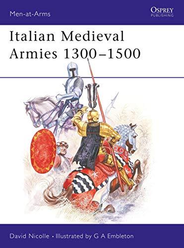 Italian Medieval Armies 1300?1500 (Men-at-Arms): David Nicolle