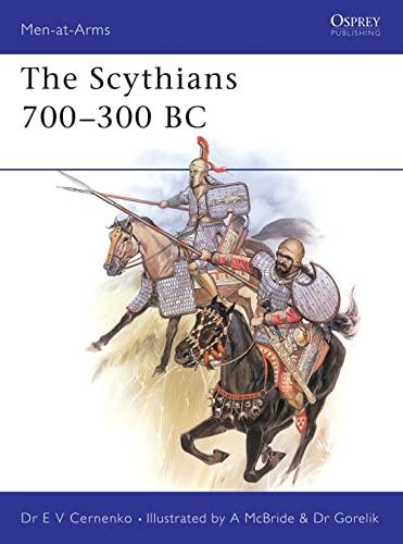 The Scythians, 700-300 BC (Men-at-Arms Series, No.: E.V. Cernenko, (Illustrator)