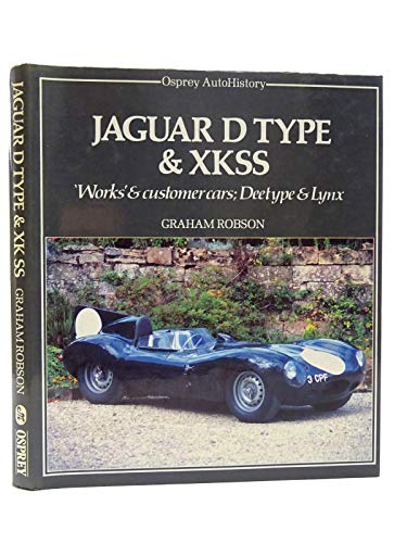 9780850454987: Jaguar D Type and XKSS (Osprey autohistory)