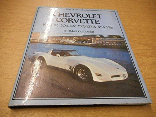9780850455007: Chevrolet Corvette 1968-1982 305, 327, 350, 427 and 454 V8s (Osprey autohistory)