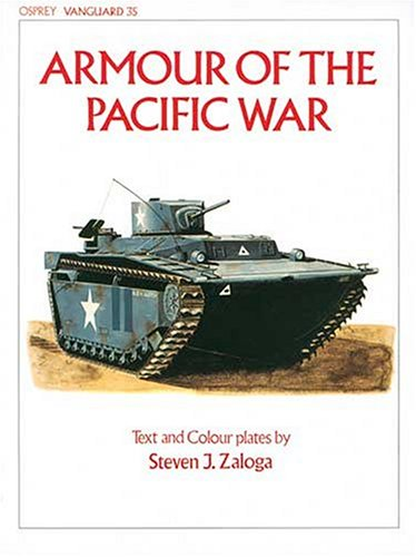 Armour of the Pacific War (Vanguard): Steven J. Zaloga