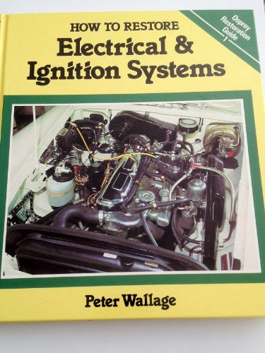 9780850455380: How to Restore Electrical and Ignition Systems (Osprey Restoration Guides)