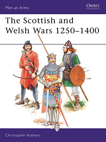 9780850455427: The Scottish and Welsh Wars 1250-1400 (Men at Arms Series, 151)