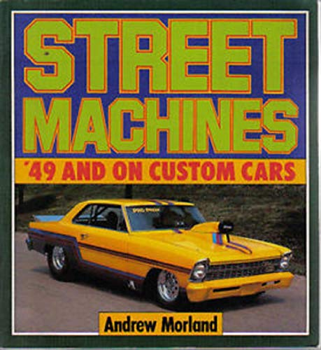 9780850455465: Street Machines: '49 and on Custom Cars (Osprey colour series)