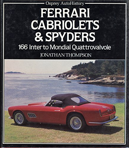 9780850455533: Ferrari Cabriolets and Spyders: 166 Inter to Mondial Quattrovalvole