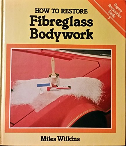 9780850455564: How to Restore Fiberglass Bodywork (Osprey Restoration Guide, 3)
