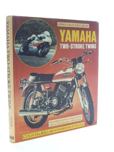 Yamaha Two-Stroke Twins (Osprey collector's library): MacKellar, C.