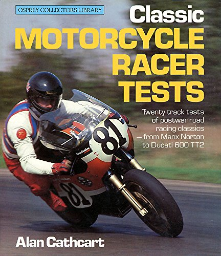 9780850455892: CLASSIC MOTORCYCLE RACER TESTS (Osprey collector's library)