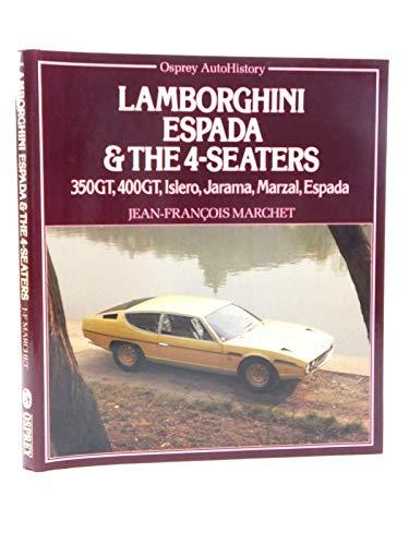 9780850455922: Lamborghini Espada & the 4-Seaters: 350GT, 400GT, Islero, Jarama, Marzal, Espada (Osprey AutoHistory)