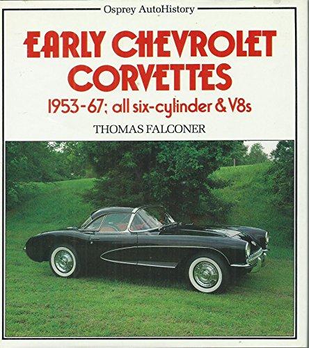 9780850455939: Early Chevrolet Corvettes 1953-1967: All Six-Cylinder & V8s (Osprey AutoHistory)