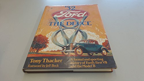 '32 Ford The Deuce: A Formal And Sporting History Of Ford's First V8 And The Model B (9780850455946) by Tony Thacker