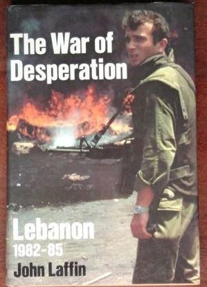 9780850456035: The War of Desperation: Lebanon, 1982-85