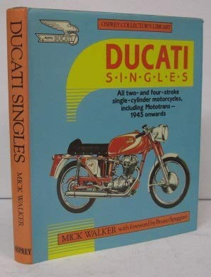 9780850456059: DUCATI SINGLES: All Two- and Four-stroke Single-cylinder Motorcycles Including Mototrans - 1945 Onwards (Osprey collector's library)
