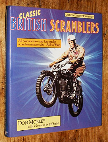 9780850456493: Classic British scramblers: All post-war two-stroke and four-stroke scrambles motorcycles, AJS to Wasp (Osprey collector's library)