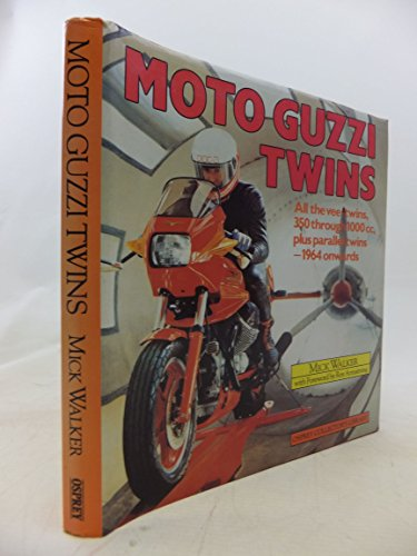 Moto Guzzi Twins: All V-Twins, 350 Through 1000 cc, Plus Parallel Twins - 1964 Onwards.: WALKER, ...