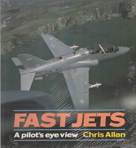 Fast Jets: Bk.1: A Pilot's Eye View: Allan, Chris