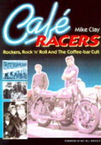 9780850456776: Cafe Racers: Rockers, Rock 'n' Roll and the Coffee-bar Cult