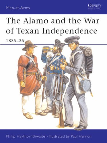 9780850456844: The Alamo and the War of Texan Independence 1835-36 (Men-at-Arms)