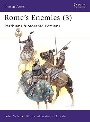 9780850456882: Rome's Enemies (3): Parthians & Sassanid Persians (Men-at-Arms)