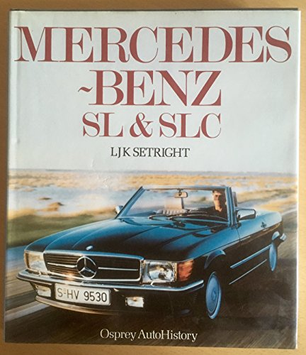 Mercedes-Benz SL and SLC (Osprey Expert Histories): L.J.K. Setright