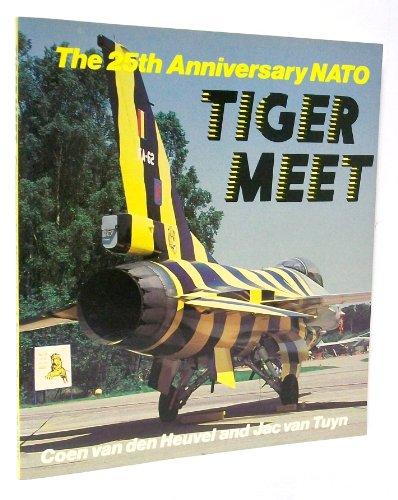 The 25th Anniversary NATO Tiger Meet (Osprey Colour Series): Coen Van Den Heuvel; Jac Van Tuyn